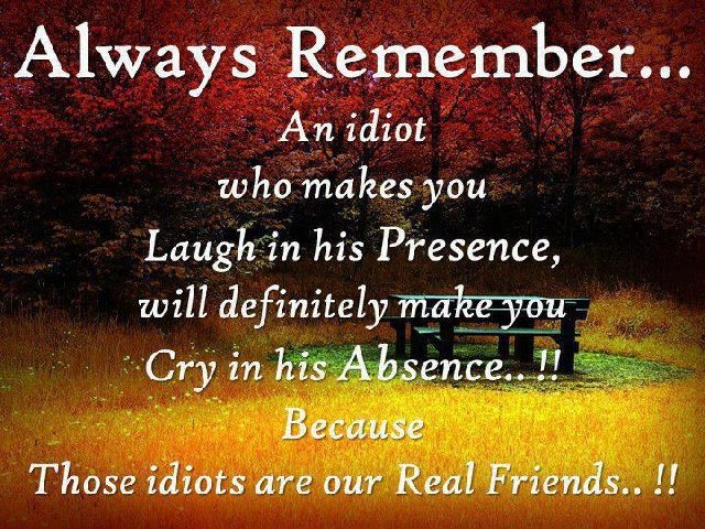 Always remember an idiot .. Friends quotes images – ApnaTalks.